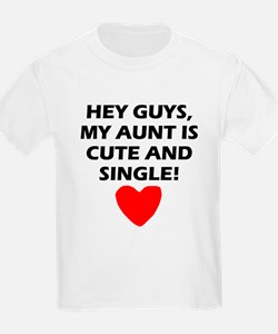 My Aunt Is Cute And Single T-Shirt