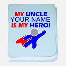 My Uncle (Your Name) Is My Hero baby blanket