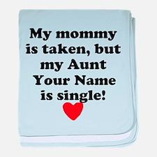 My Aunt Is Single (Custom) baby blanket