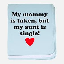 My Aunt Is Single baby blanket