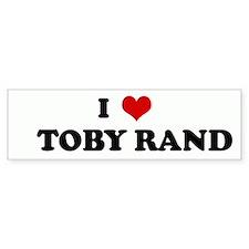 I Love TOBY RAND Bumper Bumper Sticker
