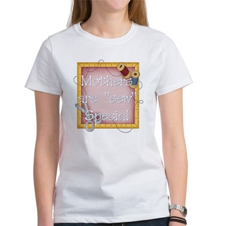 Mother's are Sew Special Women's T-Shirt