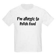 Allergic to Polish Food T-Shirt