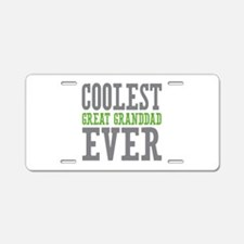 Coolest Great Granddad Ever Aluminum License Plate