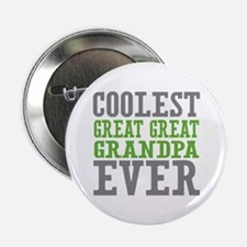 "Coolest Great Great Grandpa Ever 2.25"" Button"