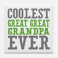 Coolest Great Great Grandpa Ever Tile Coaster