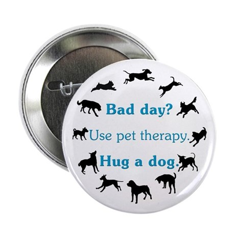 """Pet Therapy 2.25"""" Button"""