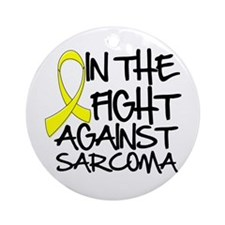 In the Fight Against Sarcoma Ornament (Round)