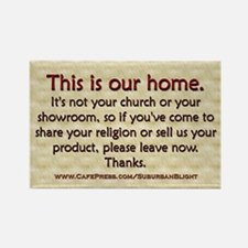 """No Soliciting Our Home"" Rectangle Magnet"