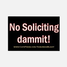 """No Soliciting Dammit!"" Rectangle Magnet"