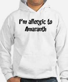Allergic to Amaranth Hoodie