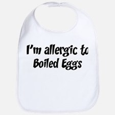 Allergic to Boiled Eggs Bib