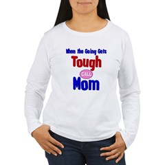 When the Going Gets Tough... T-Shirt