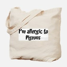Allergic to Pigeons Tote Bag