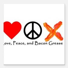 "Love Peace and Bacon Grease Square Car Magnet 3"" x"