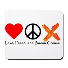 Love Peace and Bacon Grease Mousepad