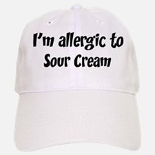 Allergic to Sour Cream Baseball Baseball Cap