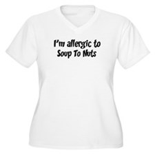 Allergic to Soup To Nuts T-Shirt