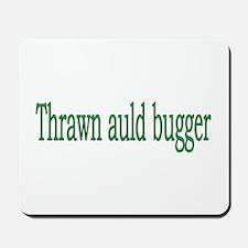 Thrawn auld bugger Mousepad