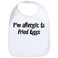 Allergic to Fried Eggs Bib