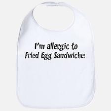 Allergic to Fried Egg Sandwic Bib
