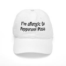 Allergic to Pepperoni Pizza Baseball Cap