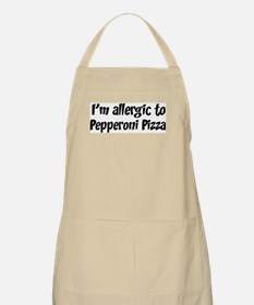 Allergic to Pepperoni Pizza BBQ Apron