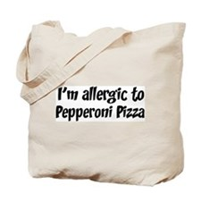Allergic to Pepperoni Pizza Tote Bag