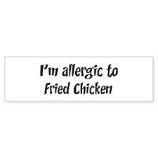 Allergic to Fried Chicken Bumper Bumper Sticker