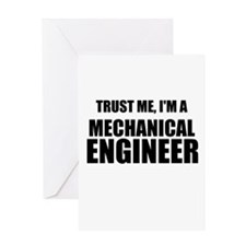 Trust Me, Im A Mechanical Engineer Greeting Cards