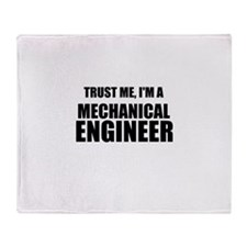 Trust Me, Im A Mechanical Engineer Throw Blanket