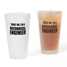 Trust Me, Im A Mechanical Engineer Drinking Glass