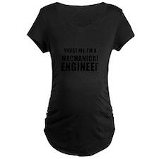 Trust Me, Im A Mechanical Engineer Maternity T-Shi