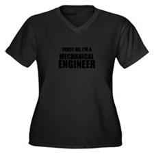 Trust Me, Im A Mechanical Engineer Plus Size T-Shi