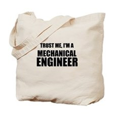 Trust Me, Im A Mechanical Engineer Tote Bag