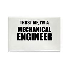 Trust Me, Im A Mechanical Engineer Magnets