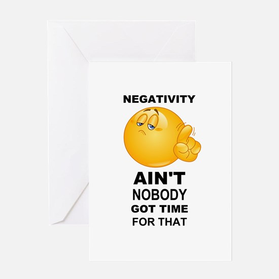 Negativity Aint Nobody Got Time For That Black Gre