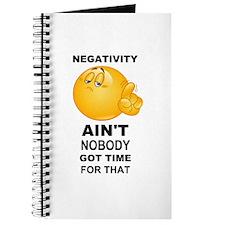 Negativity Aint Nobody Got Time For That Black Jou
