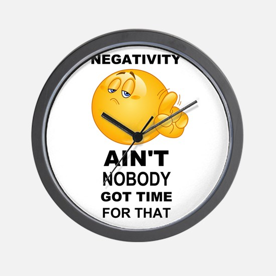 Negativity Aint Nobody Got Time For That Black Wal