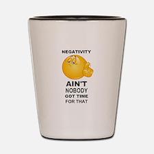 Negativity Aint Nobody Got Time For That Black Sho