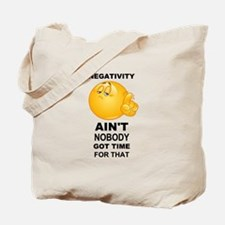 Negativity Aint Nobody Got Time For That Black Tot