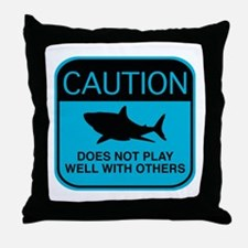 Caution - Does Not Play Well With Others Throw Pil
