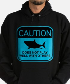 Caution - Does Not Play Well With Others Hoodie
