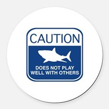 Caution - Does Not Play Well With Others Round Car