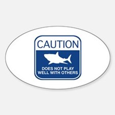 Caution - Does Not Play Well With Others Decal