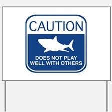 Caution - Does Not Play Well With Others Yard Sign
