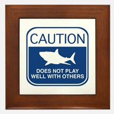 Caution - Does Not Play Well With Others Framed Ti