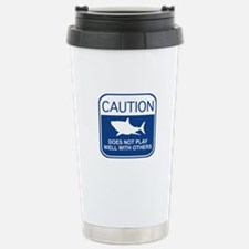 Caution - Does Not Play Well With Others Travel Mug