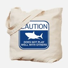 Caution - Does Not Play Well With Others Tote Bag