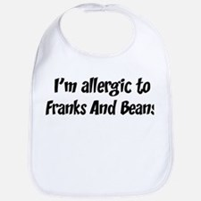 Allergic to Franks And Beans Bib